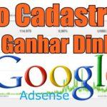 Aprenda como cadastrar no google adsense e ganhar dinheiro – (Completo)
