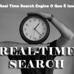 Real Time Search Engine ou Busca em Tempo Real
