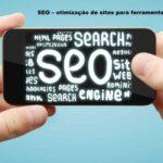 SEO – Otimização de Sites para Ferramentas de Busca